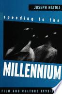 Speeding to the Millennium