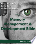 The Memory Management And Development Bible Memory Aids For Fixing And Enhancing Memory