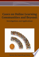 Cases on Online Learning Communities and Beyond  Investigations and Applications