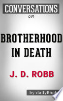 Brotherhood in Death: A Novel by J. D. Robb | Conversation Starters
