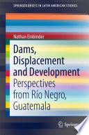 Dams  Displacement and Development