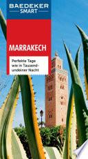 Marrakech : perfekte Tage wie in Tausendundeiner Nacht
