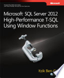 Microsoft SQL Server 2012 High Performance T SQL Using Window Functions