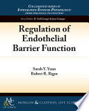 Regulation Of Endothelial Barrier Function