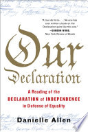 Our Declaration  A Reading of the Declaration of Independence in Defense of Equality