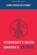 Intermediate's French Grammar in 30 Days