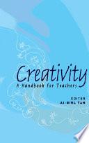 Creativity  A Handbook For Teachers