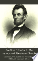 Poetical Tributes to the Memory of Abraham Lincoln