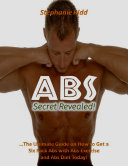 Abs Secret Revealed    The Ultimate Guide On How to Get a Six Pack Abs With Abs Exercise and Abs Diet Today