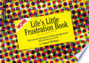 More Life's Little Frustration Book : original commendium of life's annoying problems--life's little frustration...