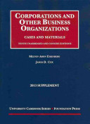 Eisenberg and Cox s Corporations and Other Business Organizations  Cases and Materials  10th  2013 Supplement