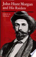 John Hunt Morgan and His Raiders