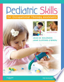 Pediatric Skills for Occupational Therapy Assistants   E Book