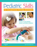Pediatric Skills for Occupational Therapy Assistants - E-Book