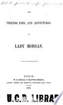 The Friends  Foes and Adventures of Lady Morgan Book PDF