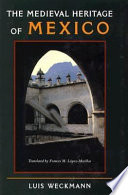 The Medieval Heritage of Mexico