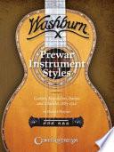 Washburn Prewar Instrument Styles