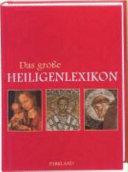 Das große Heiligenlexikon