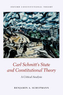 Carl Schmitt's State and Constitutional Theory