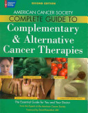 American Cancer Society Complete Guide To Complementary & Alternative Cancer Therapies : guide for patients with cancer...