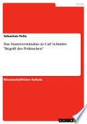 Das Staatsverst  ndnis in Carl Schmitts  Begriff des Politischen