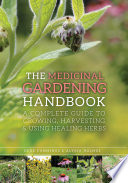 The Medicinal Gardening Handbook Complete Guide To Cultivating And Harvesting Plants With