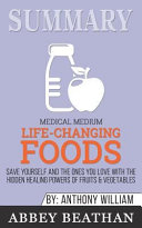 Summary Medical Medium Life Changing Foods