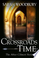 Crossroads in Time  The After Cilmeri Series Book 3