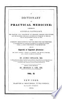 A Dictionary of Practical Medicine  Comprising General Pathology