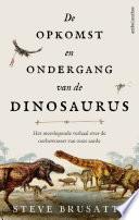 De Opkomst En Ondergang Van De Dinosaurus