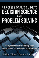 A Professional s Guide to Decision Science and Problem Solving
