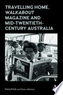 Travelling Home   Walkabout Magazine  and Mid Twentieth Century Australia