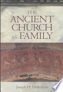 The Ancient Church as Family