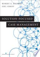 Solution Focused Case Management