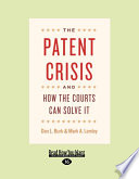The Patent Crisis and How the Courts Can Solve It  Large Print 16pt