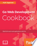 Go Web Development Cookbook