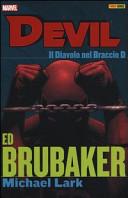 Il diavolo nel braccio D. Devil. Ed Brubaker Michael Lark collection