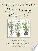 Hildegard s Healing Plants