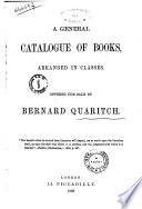 A General Catalogue Of Books Arranged In Classes Offered For Sale By Bernard Quaritch