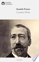 Delphi Complete Works Of Anatole France Illustrated