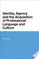 Identity  Agency and the Acquisition of Professional Language and Culture