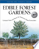 Edible Forest Gardens  Volume I