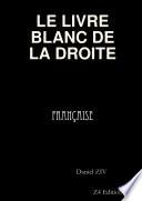 LE LIVRE BLANC DE LA DROITE FRANCAISE