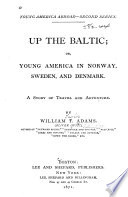 Up the Baltic, Or, Young America in Norway, Sweden, and Denmark