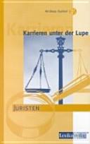 Karrieren unter der Lupe: Juristen