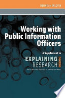 Working with Public Information Officers  A Supplement to Explaining Research