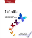 Liftoff Start and Sustain Successful Agile Teams