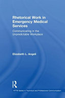 Rhetorical work in emergency medical services : communicating in the unpredictable workplace cover image