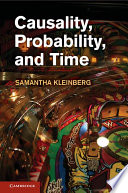 Causality  Probability  and Time