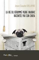 illustration La vie du dénommé Pierre Daubrac racontée par son chien
